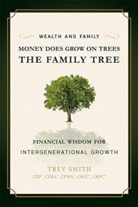 Trey Smith book 'Money Does Grow on Trees, The Family Tree'